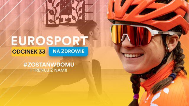 """""""Eurosport - na zdrowie"""". Kończymy tydzień treningiem z kolarką Martą Lach"""