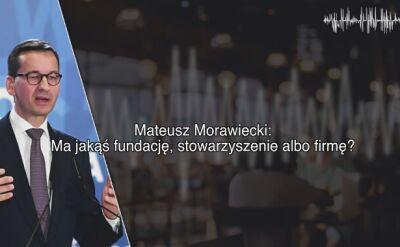 Morawiecki:  pięć dych czy siedem, czy stówkę mu damy