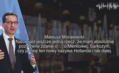 Morawiecki na taśmach: mam absolutnie pozytywne zdanie o Merklowej